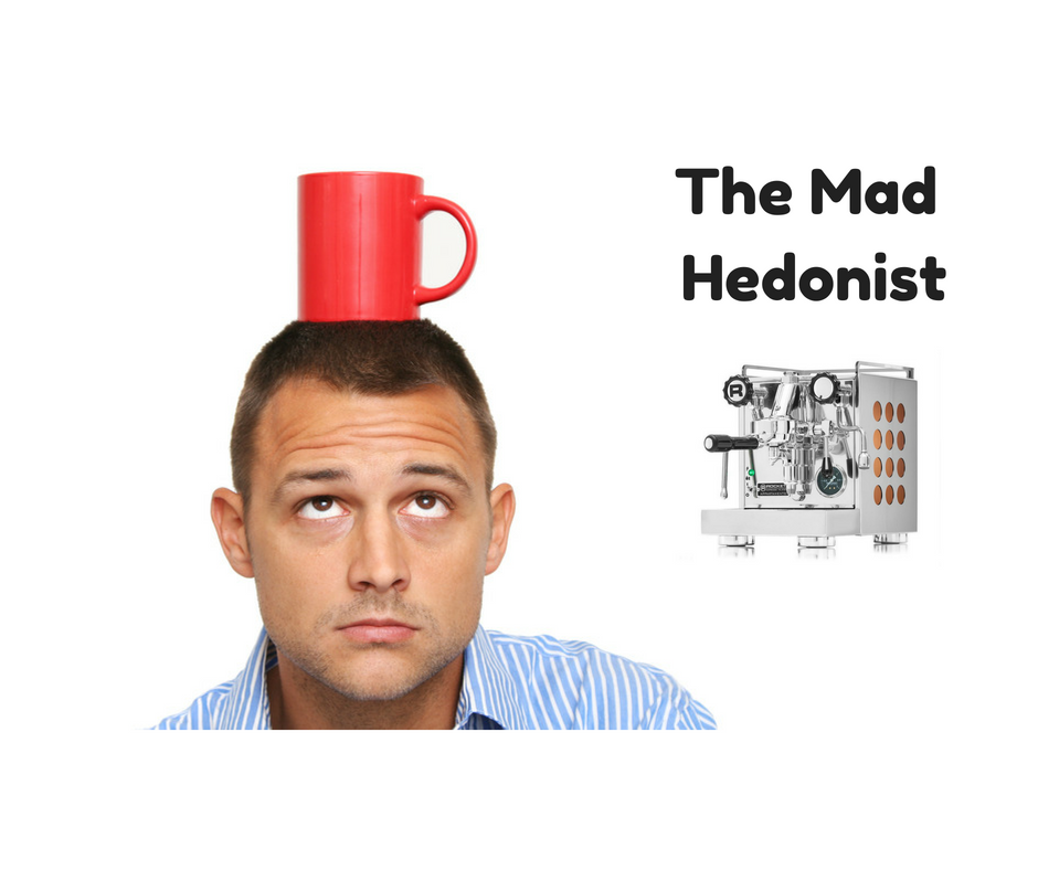 The Mad Hedonist